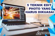 5 Teknik Edit Foto yang Harus di Kuasai diPhotoshop