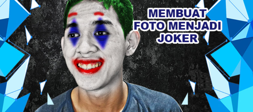 Cara Buat Photo Joker di Photoshop