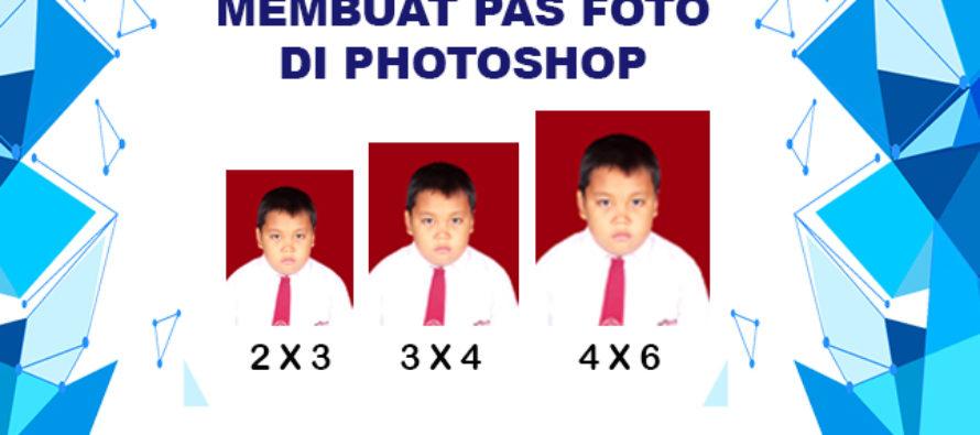 Cara Membuat Pas Foto di Photoshop