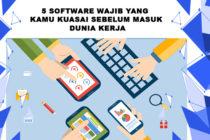 5 Software Wajib Yang Digunakan Sebelum Masuk Kerja