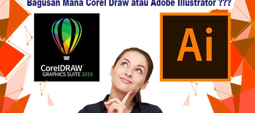 Mana Yang Lebih Bagus Corel Draw atau Adobe Ilustrator ??