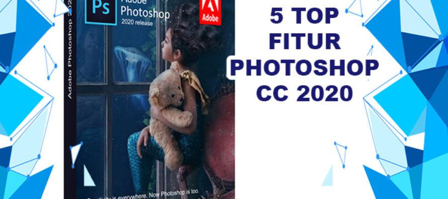 5 Top Fitur Terbaru Photoshop CC 2020