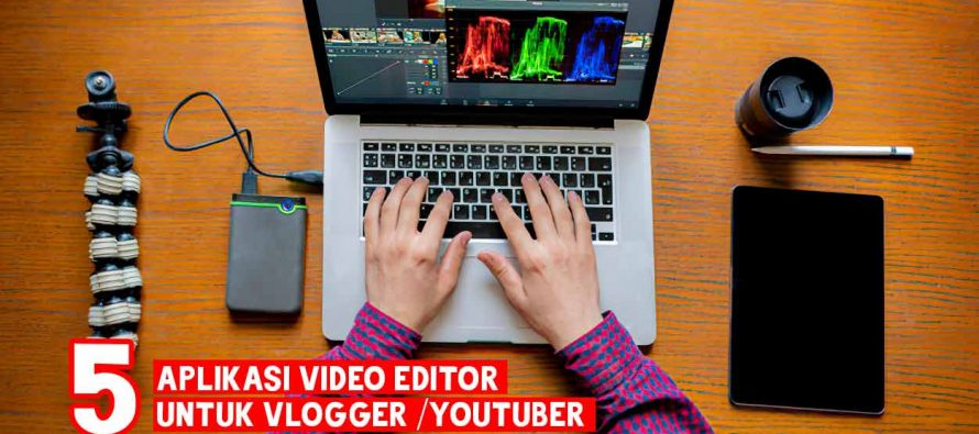 5 Software Editing Video PC Youtuber / Vlogger 2019