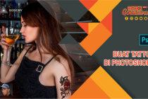 Membuat Tatto Menggunakan Aplikasi Photoshop Dengan Cepat dan Mudah