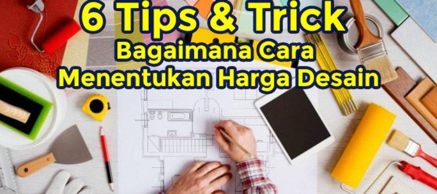 6 Tips Menentukan Harga Desain