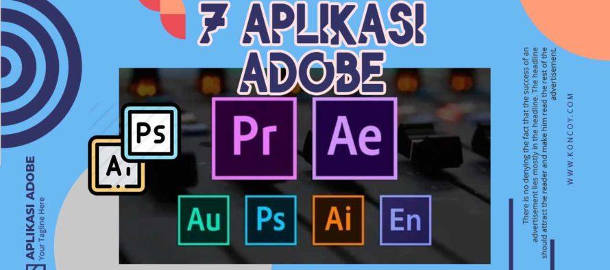 7 macam Aplikasi Adobe serta masing masing kegunaannya