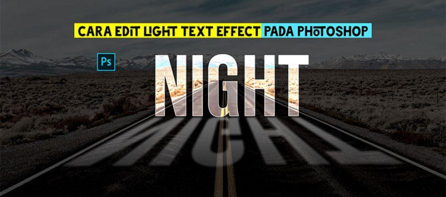 Mengedit Light Text Effect Pada Photoshop Untuk Para Pemula