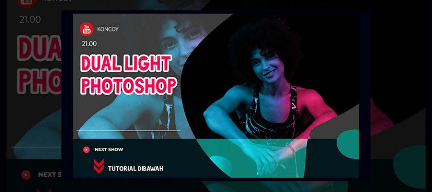 Cara Edit Gambar Dual Light di Adobe Photoshop