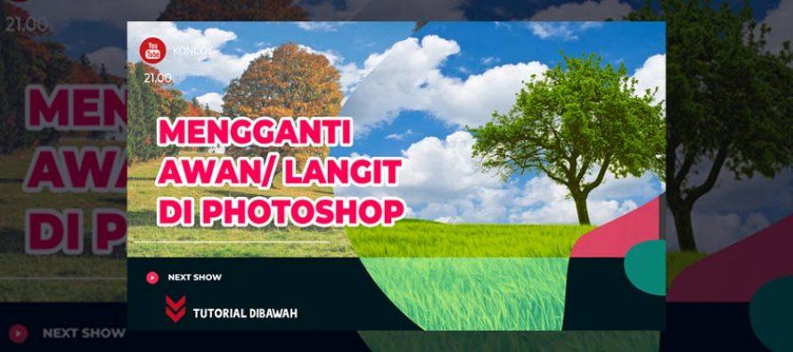 Cara Mengganti Awan Atau Langit Pada Foto Menggunakan Photoshop Disertai File Jpg Dan Psd