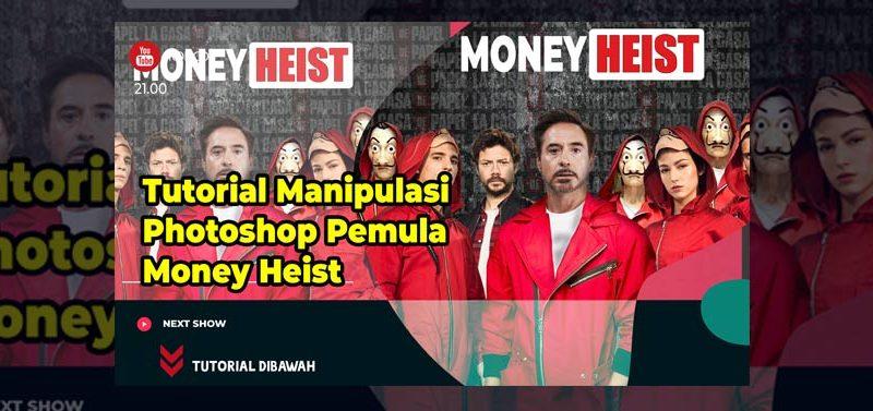 Tutorial Manipulasi Photoshop Pemula Money Heist Disertai File JPG & PSD