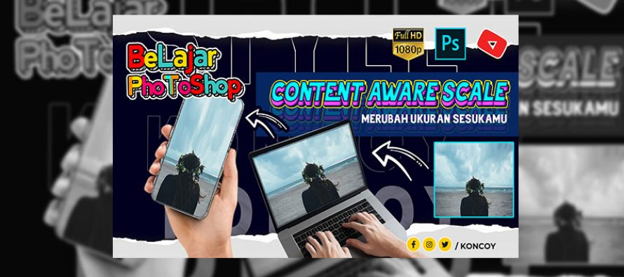 Tutorial Lengkap Content Aware Scale Photoshop CC 2020 Sampai Mahir