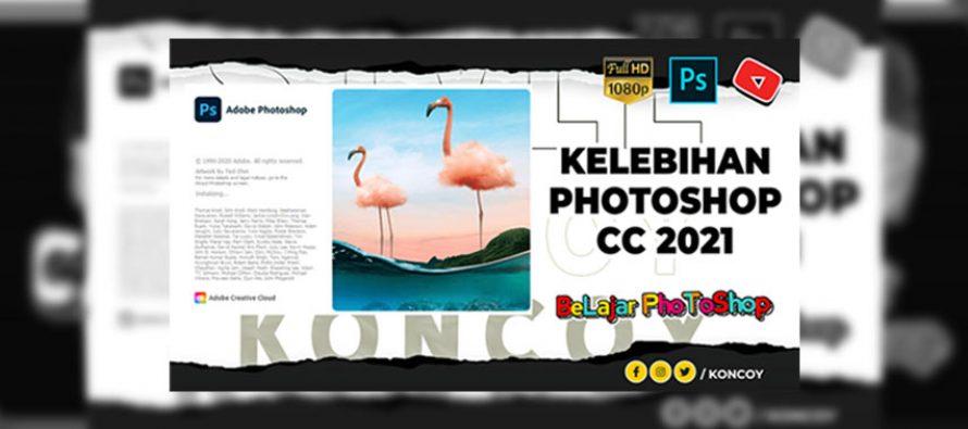 19 Fitur Tambahan atau Kelebihan Photoshop CC 2021 dari Sebelumnya