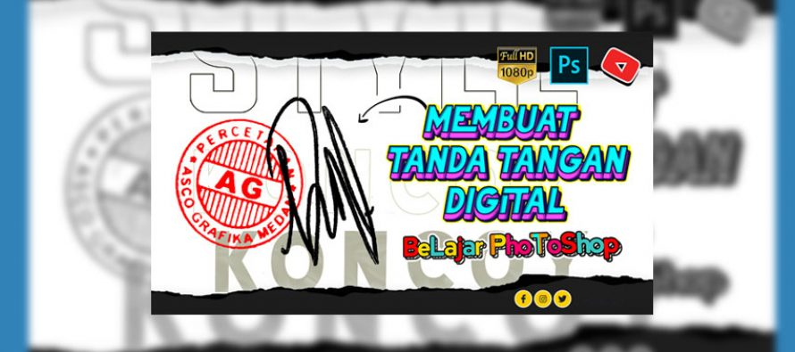 Cara Membuat Tanda Tangan Digital & Stempel di Photoshop