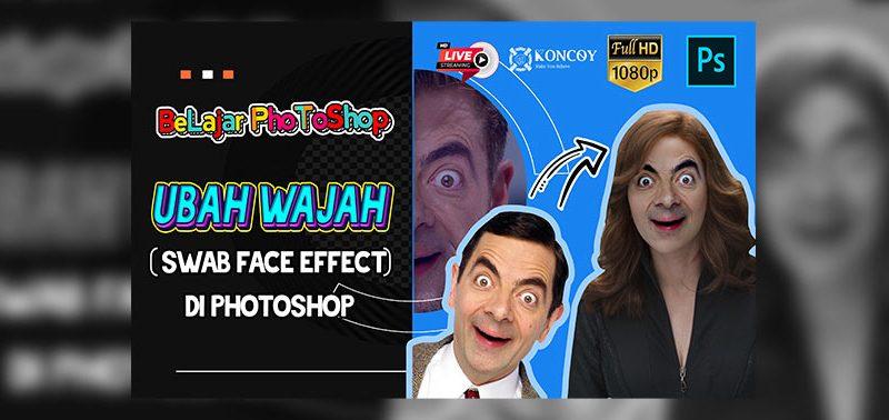 Tutorial mengganti wajah photoshop cc 2020 sampai mahir